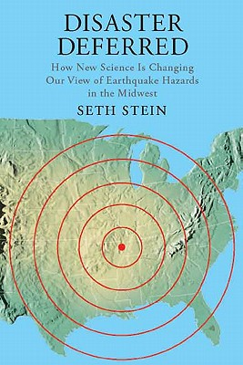 Columbia University Press Disaster Deferred: A New View of Earthquake Hazards in the New Madrid Seismic Zone by Stein, Seth [Hardcover] at Sears.com