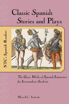 Classic Spanish Stories and Plays By Andrade, Marcel C.