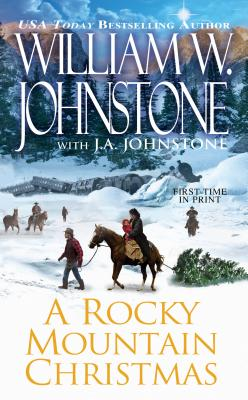 A Rocky Mountain Christmas By Johnstone, William W./ Johnstone, J. A.